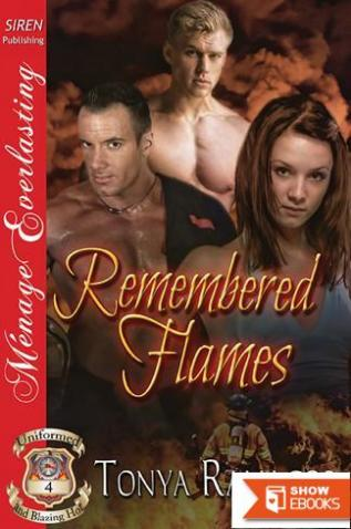 Remembered Flames [Uniformed and Blazing Hot 4] (Siren Publishing Menage Everlasting)